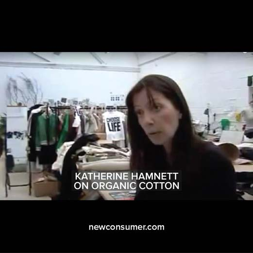 Katherine Hamnett on Organic Cotton